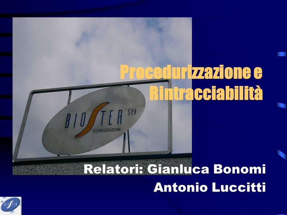 Procedurizzazione e Rintracciabilità Relatori: Gianluca Bonomi Antonio Luccitti