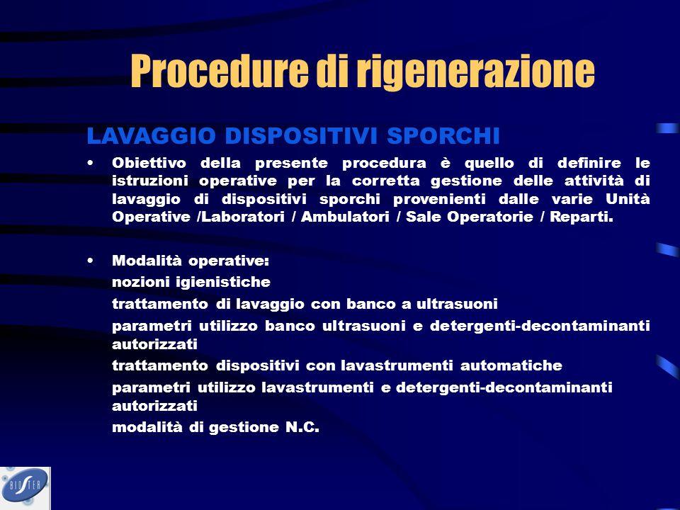 LAVAGGIO DISPOSITIVI SPORCHI Obiettivo della presente procedura è quello di definire le istruzioni operative per la corretta gestione delle attività d