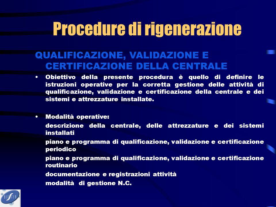 QUALIFICAZIONE, VALIDAZIONE E CERTIFICAZIONE DELLA CENTRALE Obiettivo della presente procedura è quello di definire le istruzioni operative per la cor