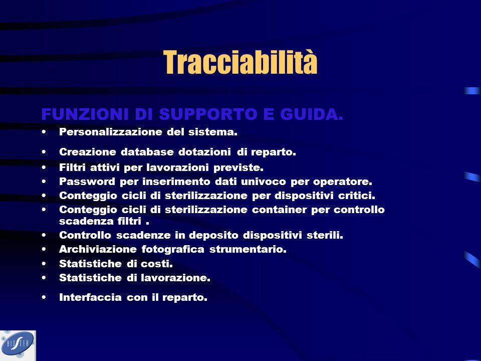 Tracciabilità FUNZIONI DI SUPPORTO E GUIDA. Personalizzazione del sistema. Creazione database dotazioni di reparto. Filtri attivi per lavorazioni prev