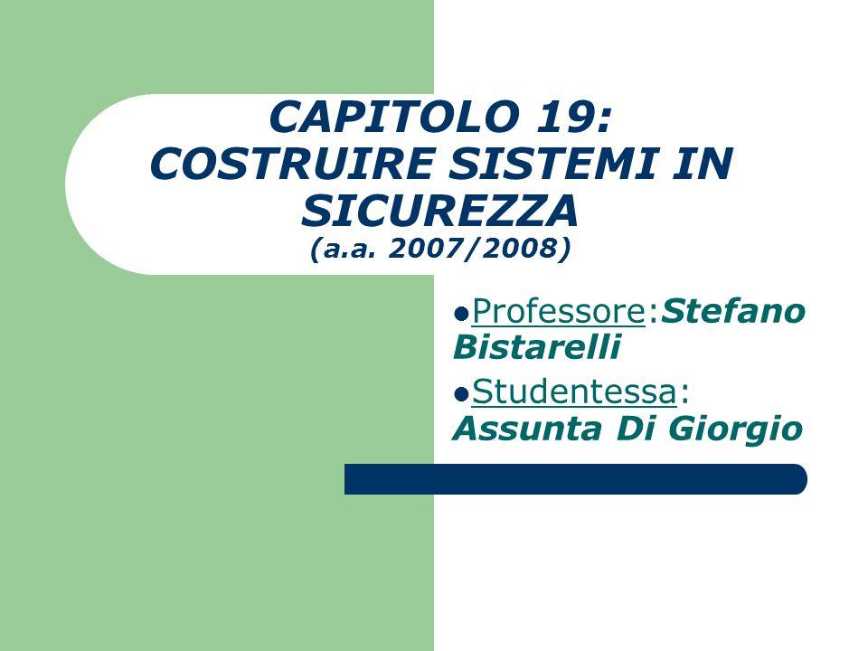 CAPITOLO 19: COSTRUIRE SISTEMI IN SICUREZZA (a.a.