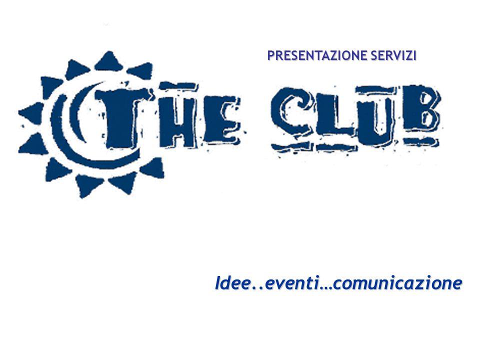 Idee..eventi…comunicazione PRESENTAZIONE SERVIZI