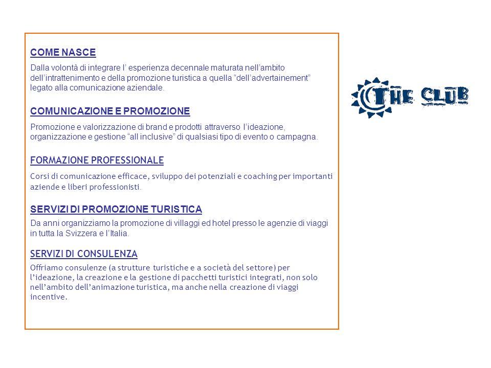 STRUTTURA ORGANIZZATIVA E PARTNERSHIP Un organizzazione snella e veloce fornisce risposte veloci e chiare.