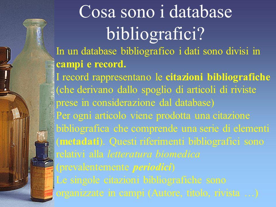 Cosa sono i database bibliografici? In un database bibliografico i dati sono divisi in campi e record. I record rappresentano le citazioni bibliografi