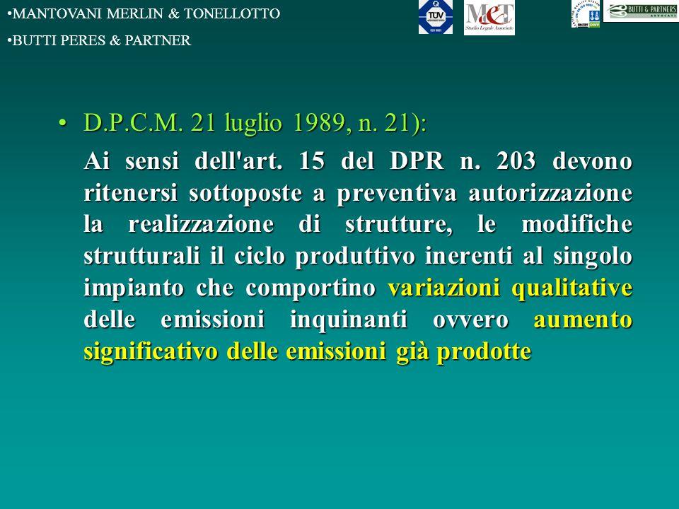 MANTOVANI MERLIN & TONELLOTTO BUTTI PERES & PARTNER D.P.C.M. 21 luglio 1989, n. 21):D.P.C.M. 21 luglio 1989, n. 21): Ai sensi dell'art. 15 del DPR n.