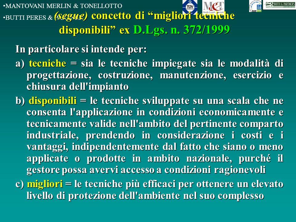 """MANTOVANI MERLIN & TONELLOTTO BUTTI PERES & PARTNER (segue) concetto di """"migliori tecniche disponibili"""" ex D.Lgs. n. 372/1999 In particolare si intend"""