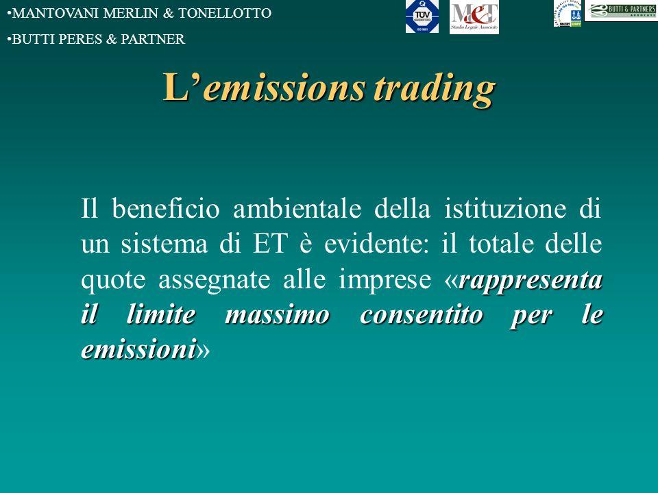 MANTOVANI MERLIN & TONELLOTTO BUTTI PERES & PARTNER L'emissions trading rappresenta il limite massimo consentito per le emissioni Il beneficio ambient