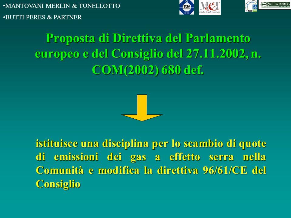 MANTOVANI MERLIN & TONELLOTTO BUTTI PERES & PARTNER Proposta di Direttiva del Parlamento europeo e del Consiglio del 27.11.2002, n.