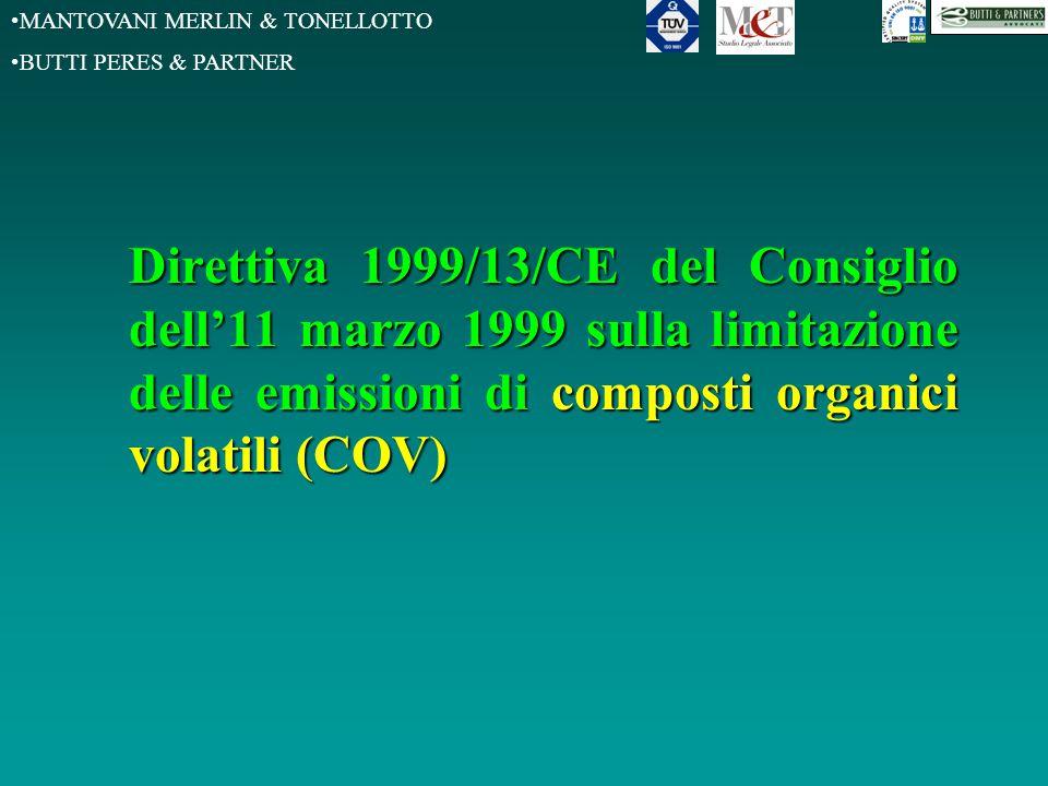MANTOVANI MERLIN & TONELLOTTO BUTTI PERES & PARTNER Direttiva 1999/13/CE del Consiglio dell'11 marzo 1999 sulla limitazione delle emissioni di composti organici volatili (COV)