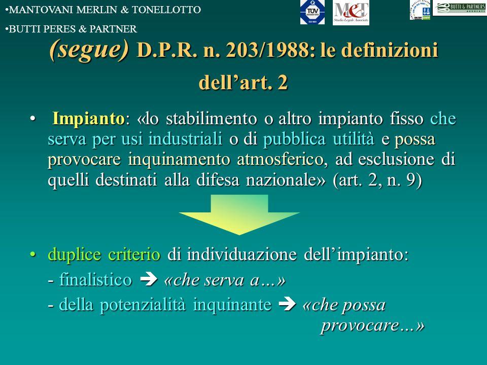 MANTOVANI MERLIN & TONELLOTTO BUTTI PERES & PARTNER (segue) concetto di impianto D.P.C.M.