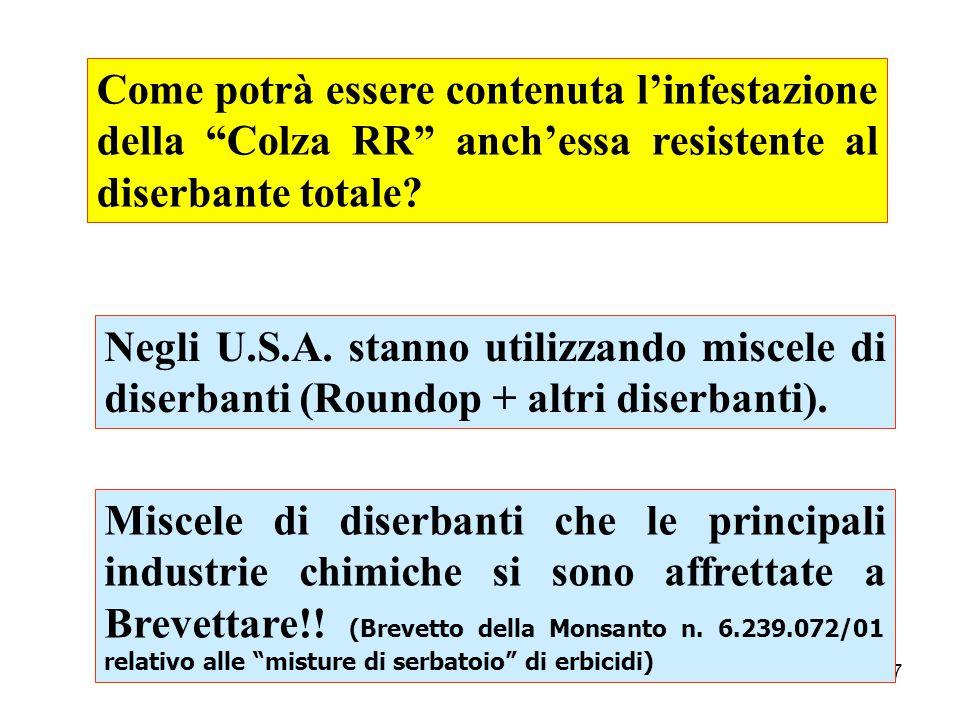 27 Negli U.S.A.stanno utilizzando miscele di diserbanti (Roundop + altri diserbanti).