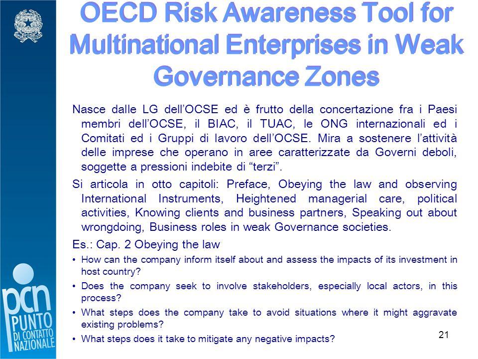 21 Nasce dalle LG dell'OCSE ed è frutto della concertazione fra i Paesi membri dell'OCSE, il BIAC, il TUAC, le ONG internazionali ed i Comitati ed i Gruppi di lavoro dell'OCSE.