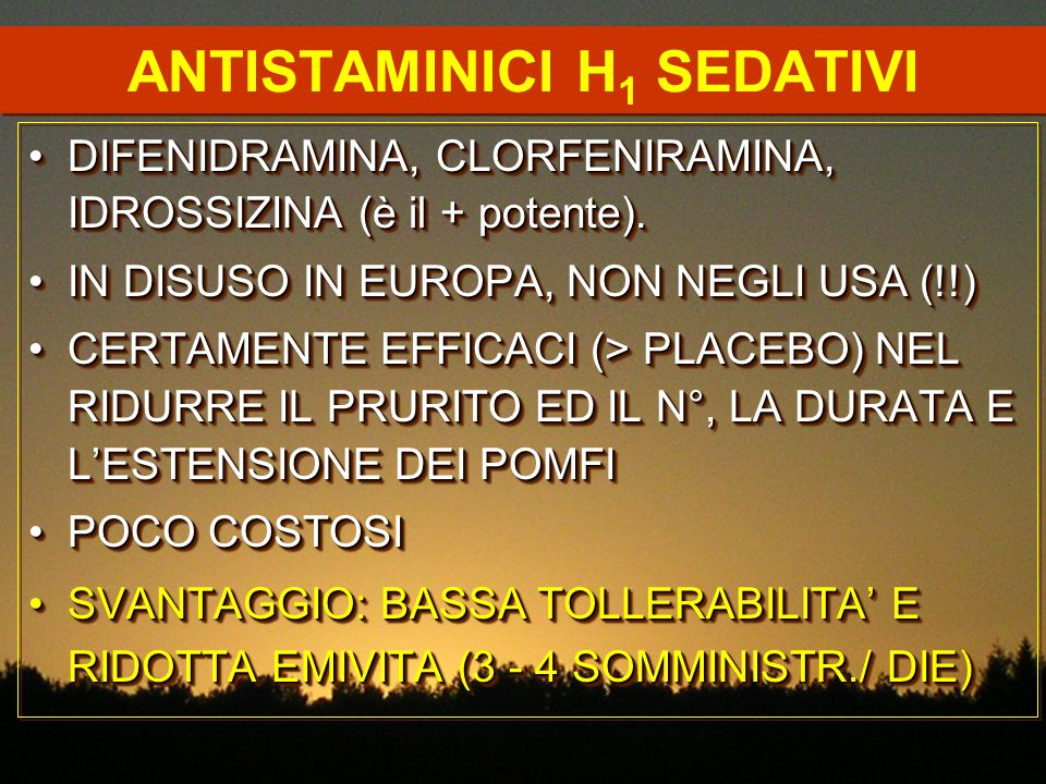 ANTISTAMINICI H 1 SEDATIVI DIFENIDRAMINA, CLORFENIRAMINA, IDROSSIZINA (è il + potente).DIFENIDRAMINA, CLORFENIRAMINA, IDROSSIZINA (è il + potente). IN