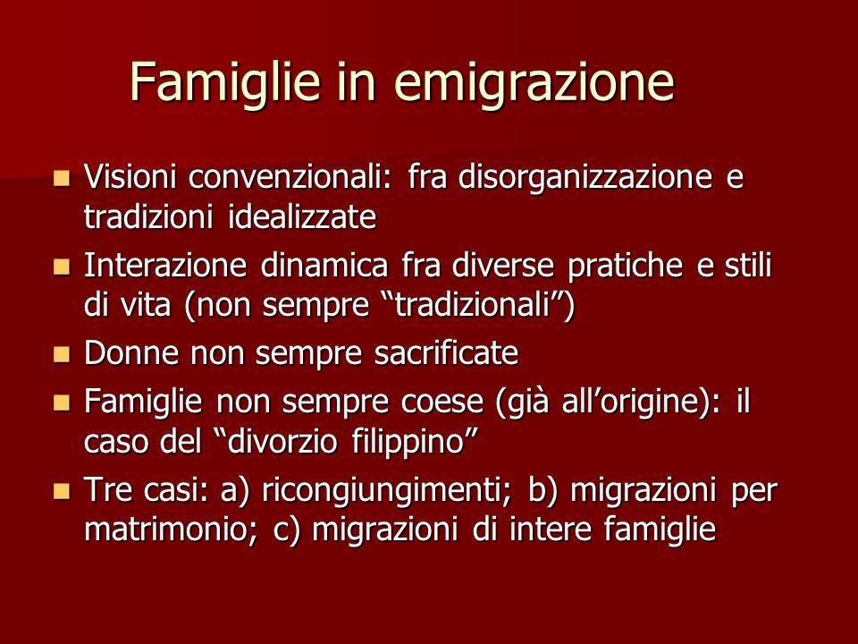 Famiglie in emigrazione Visioni convenzionali: fra disorganizzazione e tradizioni idealizzate Visioni convenzionali: fra disorganizzazione e tradizion