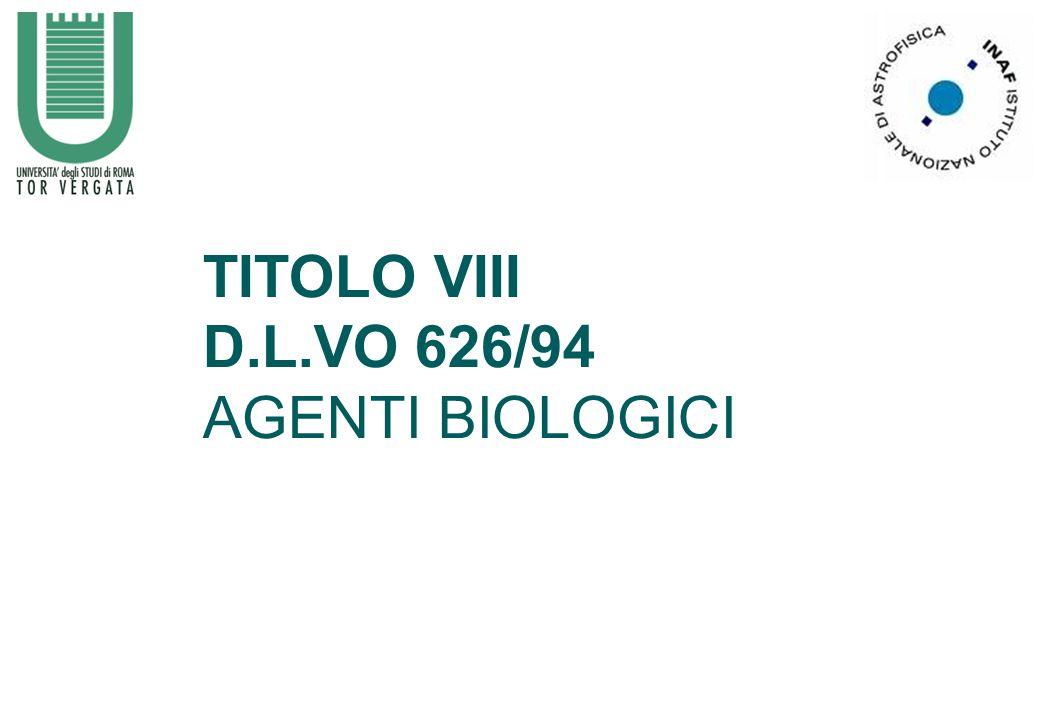 TITOLO VIII D.L.VO 626/94 AGENTI BIOLOGICI