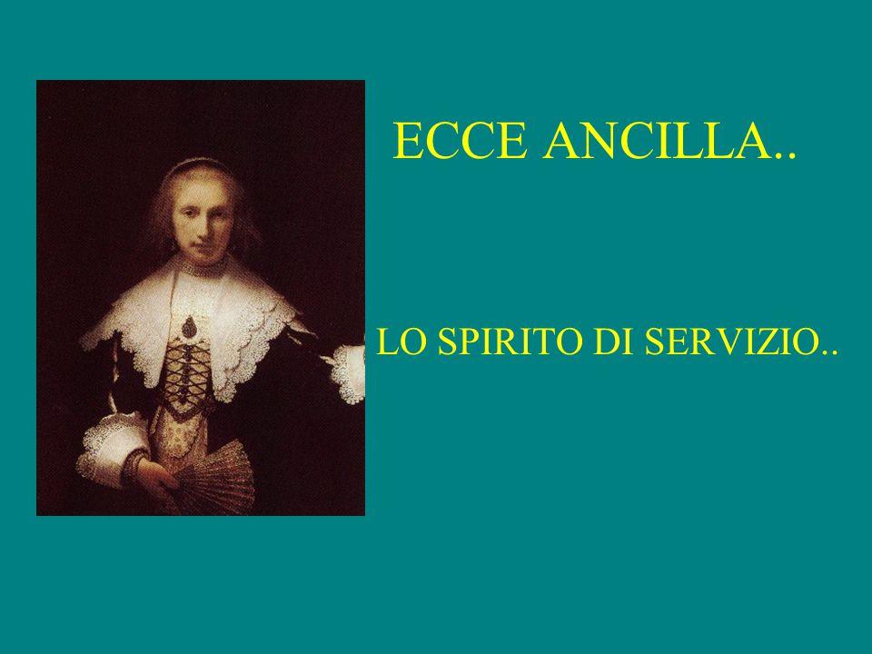 ECCE ANCILLA.. LO SPIRITO DI SERVIZIO..