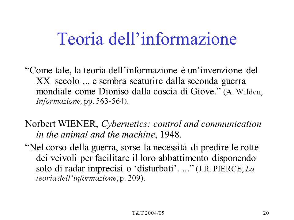 """T&T 2004/0520 Teoria dell'informazione """"Come tale, la teoria dell'informazione è un'invenzione del XX secolo... e sembra scaturire dalla seconda guerr"""