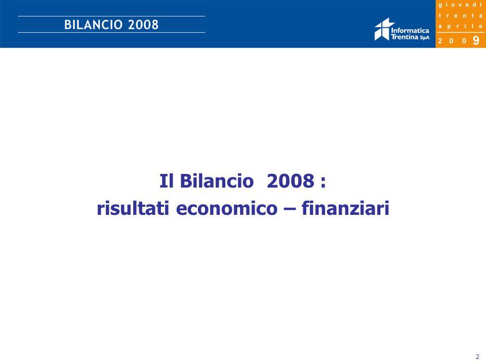 2 Il Bilancio 2008 : risultati economico – finanziari
