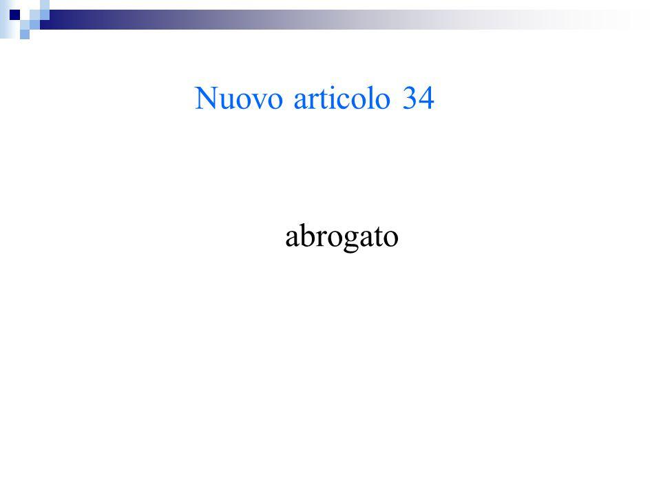 Nuovo articolo 34 abrogato