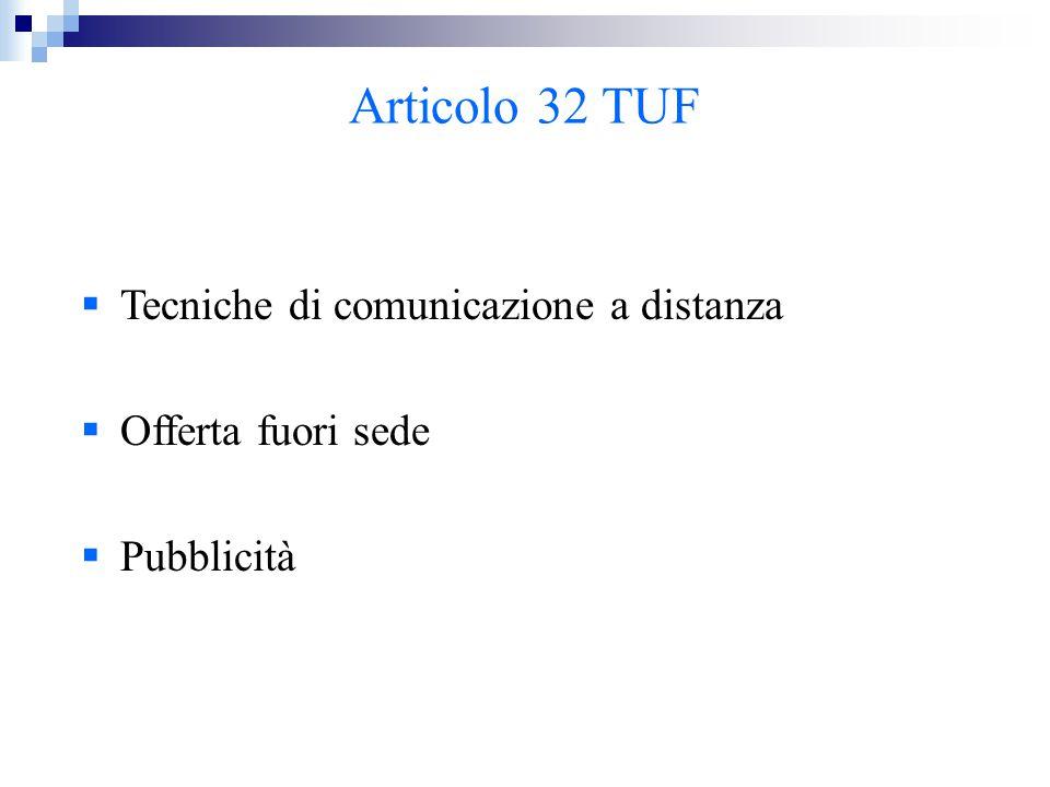Articolo 32 TUF  Tecniche di comunicazione a distanza  Offerta fuori sede  Pubblicità