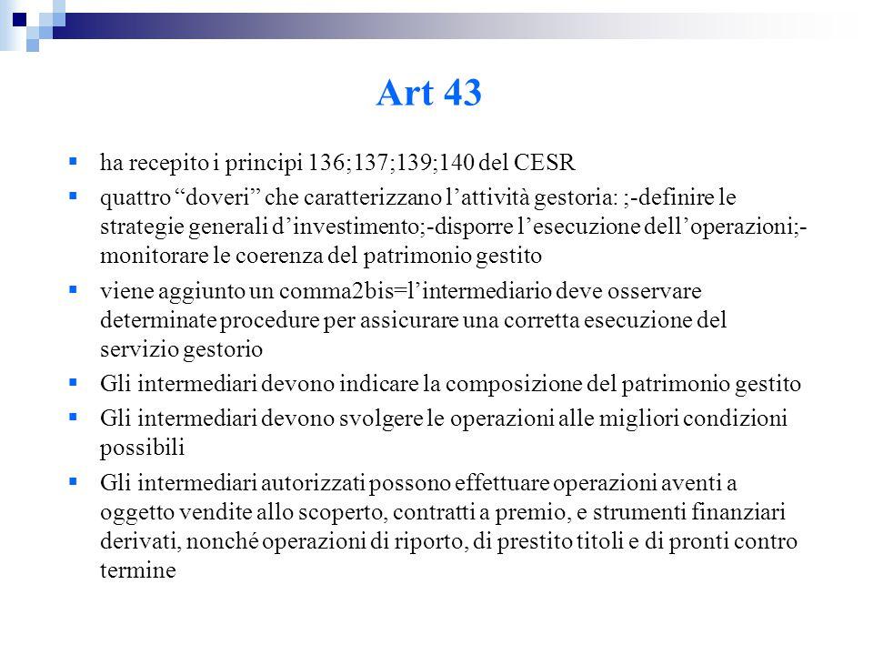 """Art 43  ha recepito i principi 136;137;139;140 del CESR  quattro """"doveri"""" che caratterizzano l'attività gestoria: ;-definire le strategie generali d"""
