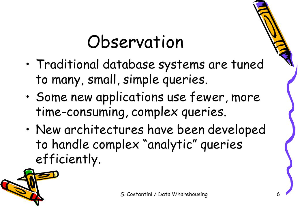 S.Costantini / Data Wharehousing7 The Data Warehouse The most common form of data integration.