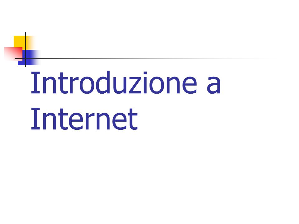 Introduzione a Internet