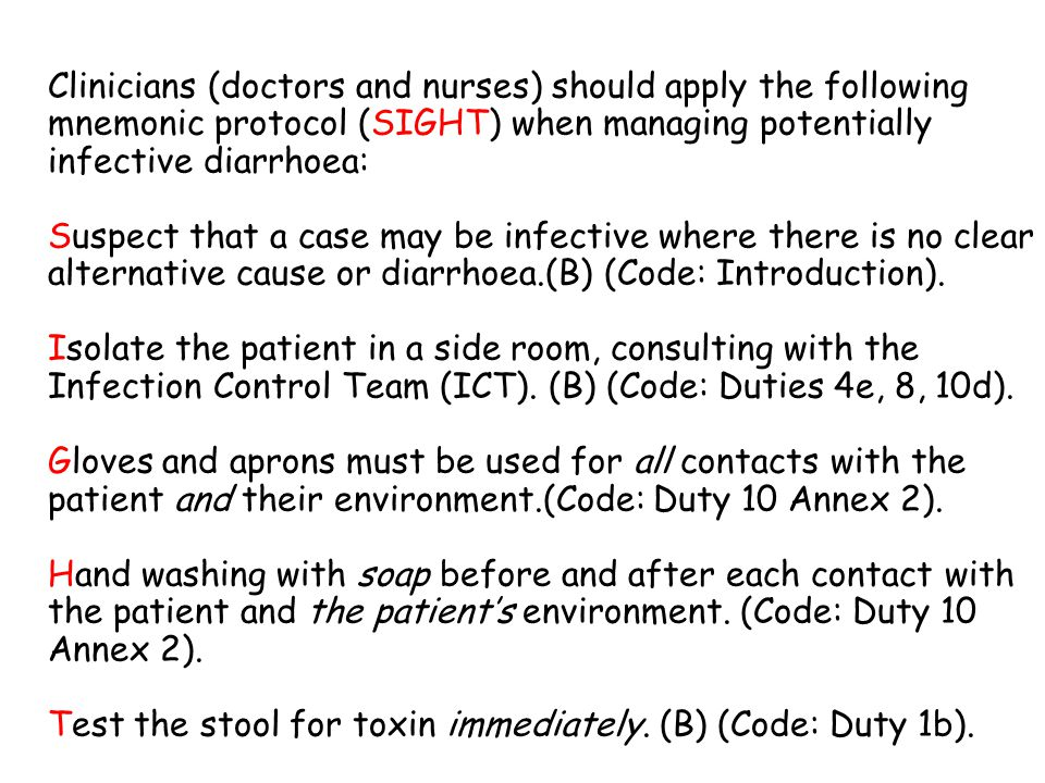 Clinicians (doctors and nurses) should apply the following mnemonic protocol (SIGHT) when managing potentially infective diarrhoea: Suspect that a cas