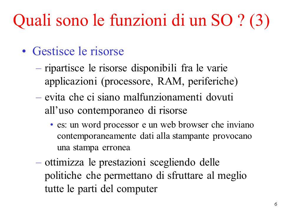 6 Quali sono le funzioni di un SO .