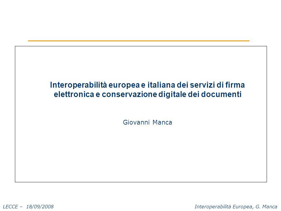 LECCE – 18/09/2008 Interoperabilità Europea, G.Manca AGENDA L'articolo 8 della Direttiva 123/2006.