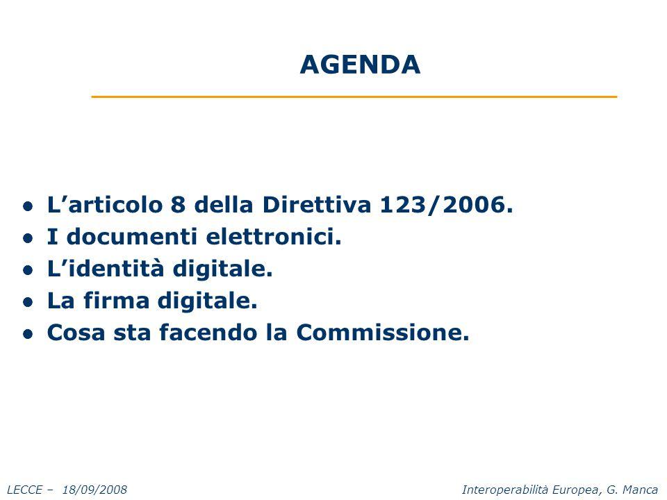 LECCE – 18/09/2008 Interoperabilità Europea, G. Manca AGENDA L'articolo 8 della Direttiva 123/2006.