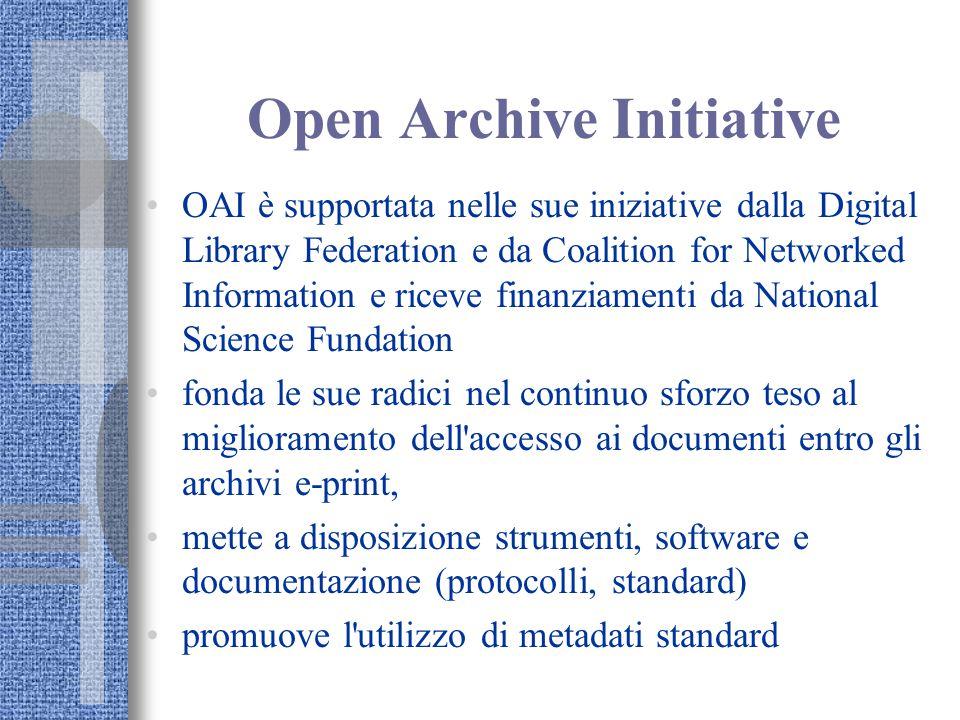 Open Archive Initiative OAI è supportata nelle sue iniziative dalla Digital Library Federation e da Coalition for Networked Information e riceve finan