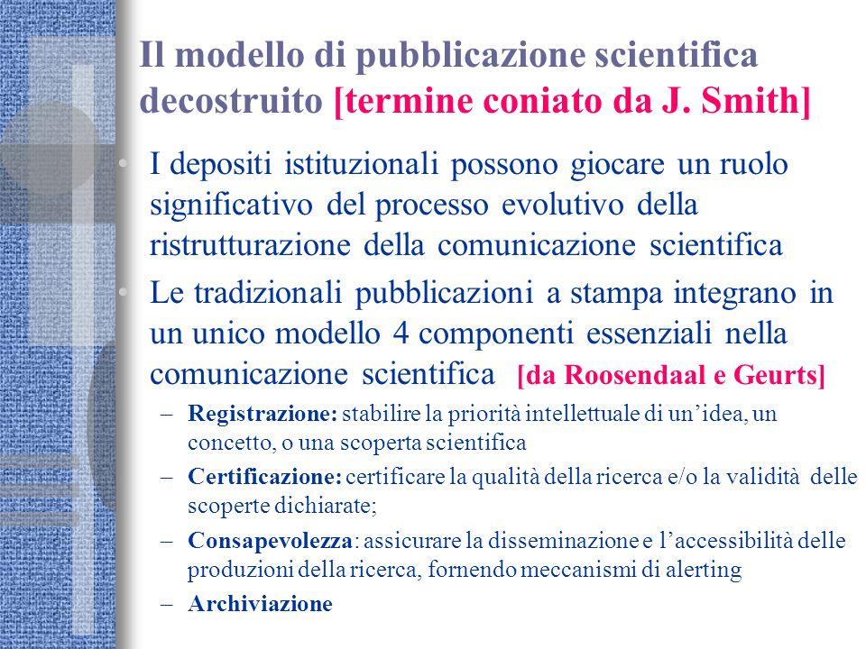 Il modello di pubblicazione scientifica decostruito [termine coniato da J. Smith] I depositi istituzionali possono giocare un ruolo significativo del