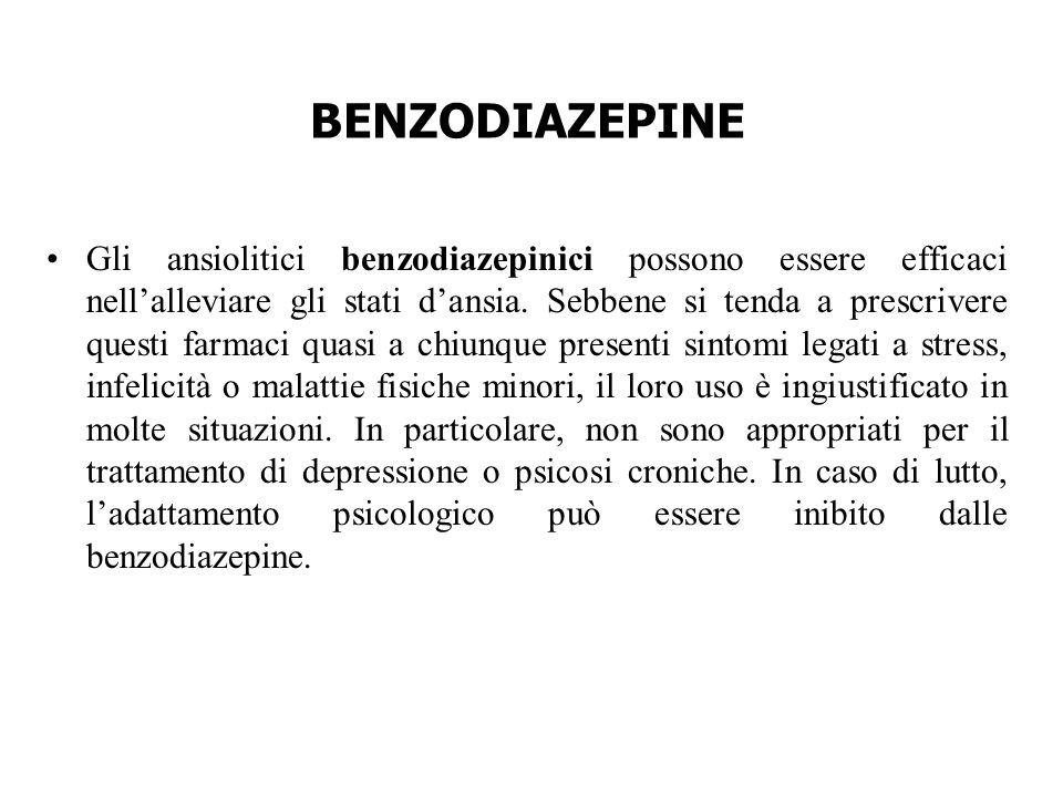 BENZODIAZEPINE Gli ansiolitici benzodiazepinici possono essere efficaci nell'alleviare gli stati d'ansia. Sebbene si tenda a prescrivere questi farmac