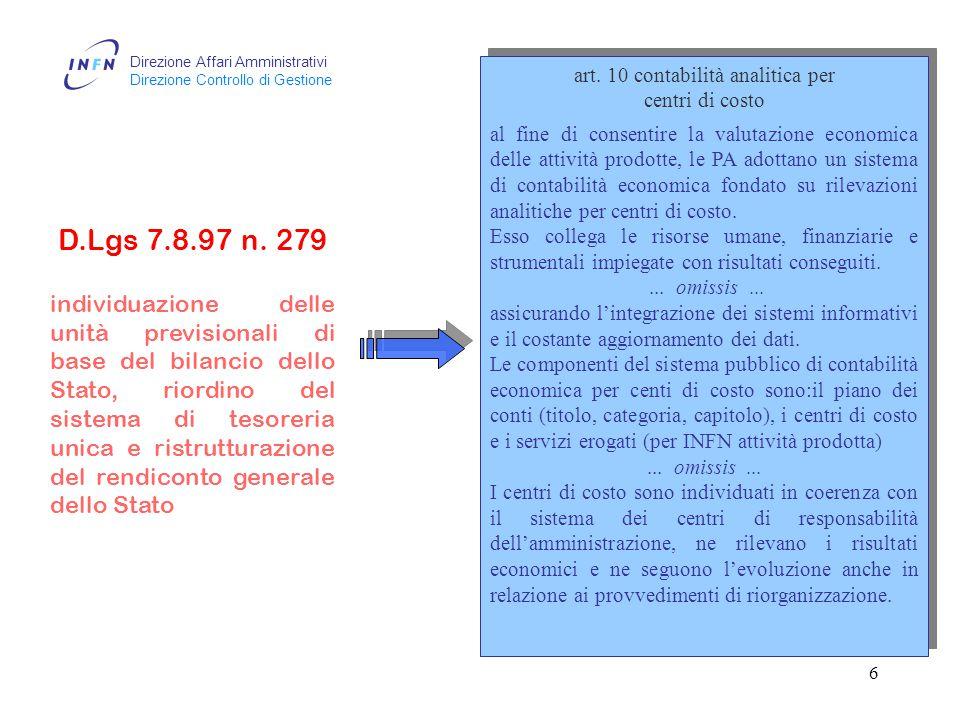 Direzione Affari Amministrativi Direzione Controllo di Gestione 5 D.Lgs 30.1.99 n.