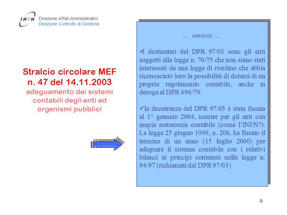 Direzione Affari Amministrativi Direzione Controllo di Gestione 8 D.Lgs 29.10.99 n.