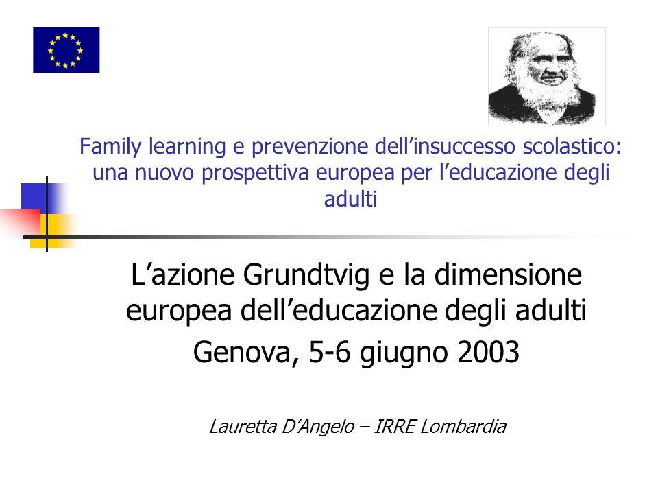 Family learning e prevenzione dell'insuccesso scolastico: una nuovo prospettiva europea per l'educazione degli adulti L'azione Grundtvig e la dimensio