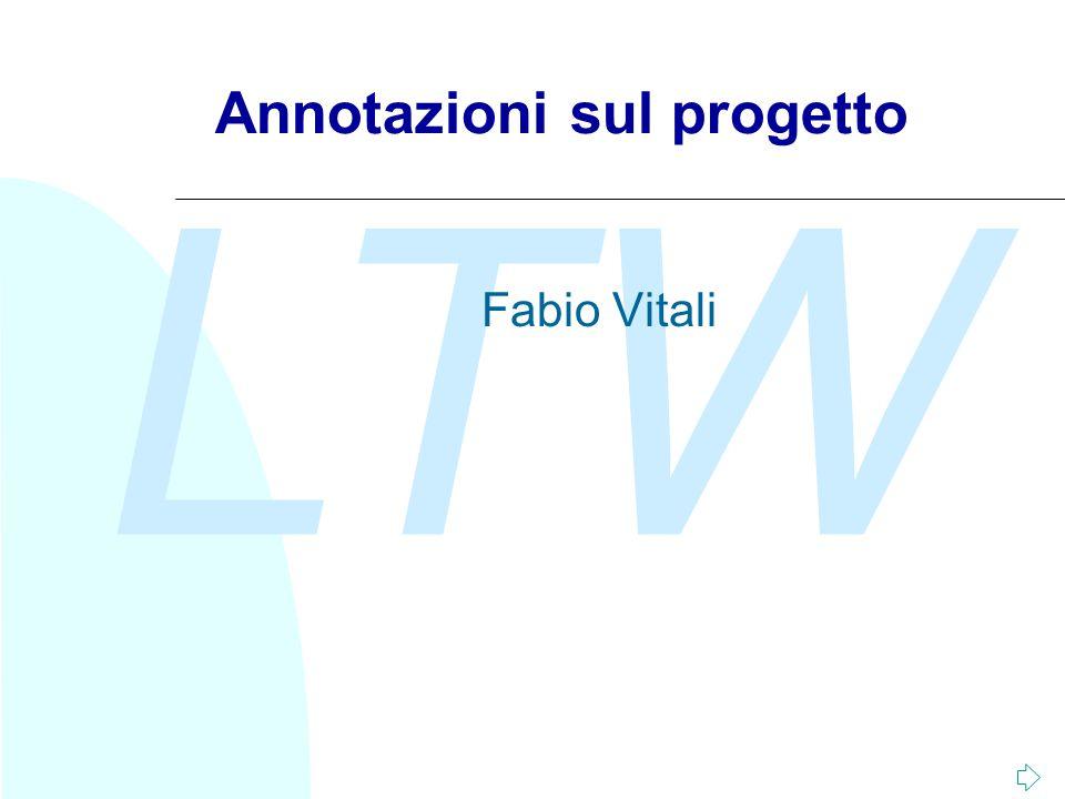 LTW Annotazioni sul progetto Fabio Vitali