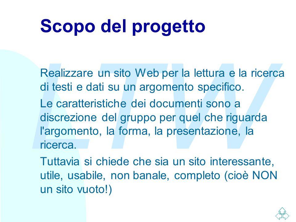 LTW Scopo del progetto Realizzare un sito Web per la lettura e la ricerca di testi e dati su un argomento specifico.