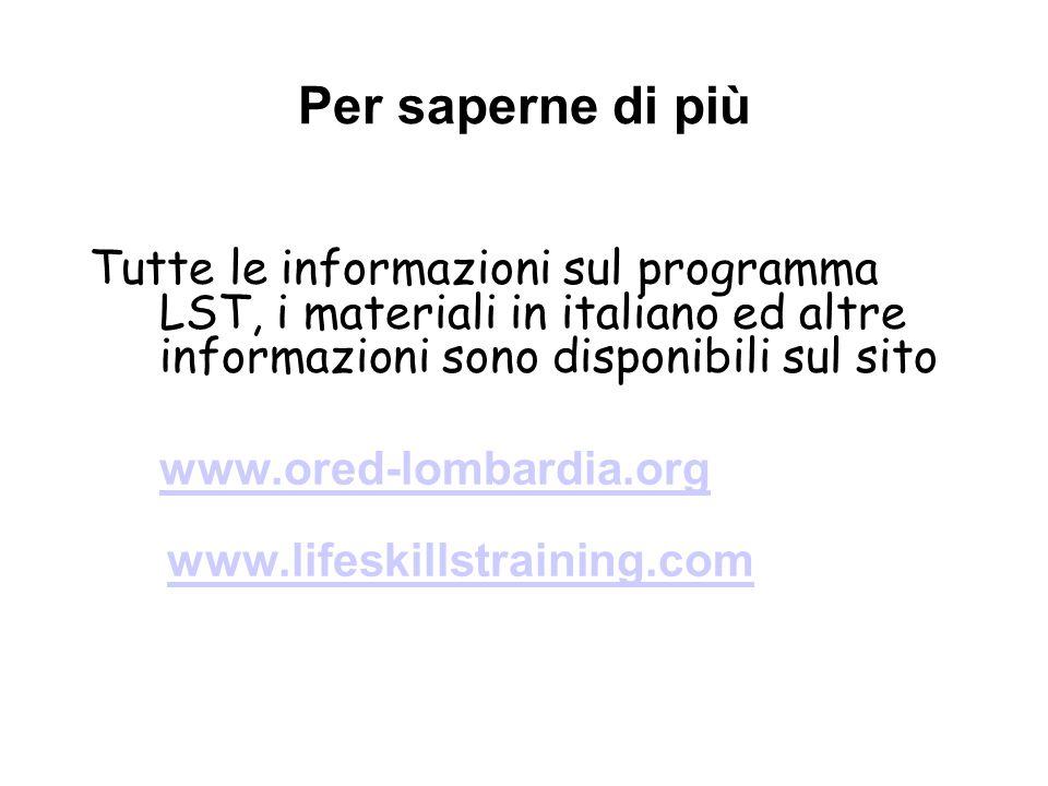Per saperne di più Tutte le informazioni sul programma LST, i materiali in italiano ed altre informazioni sono disponibili sul sito www.ored-lombardia