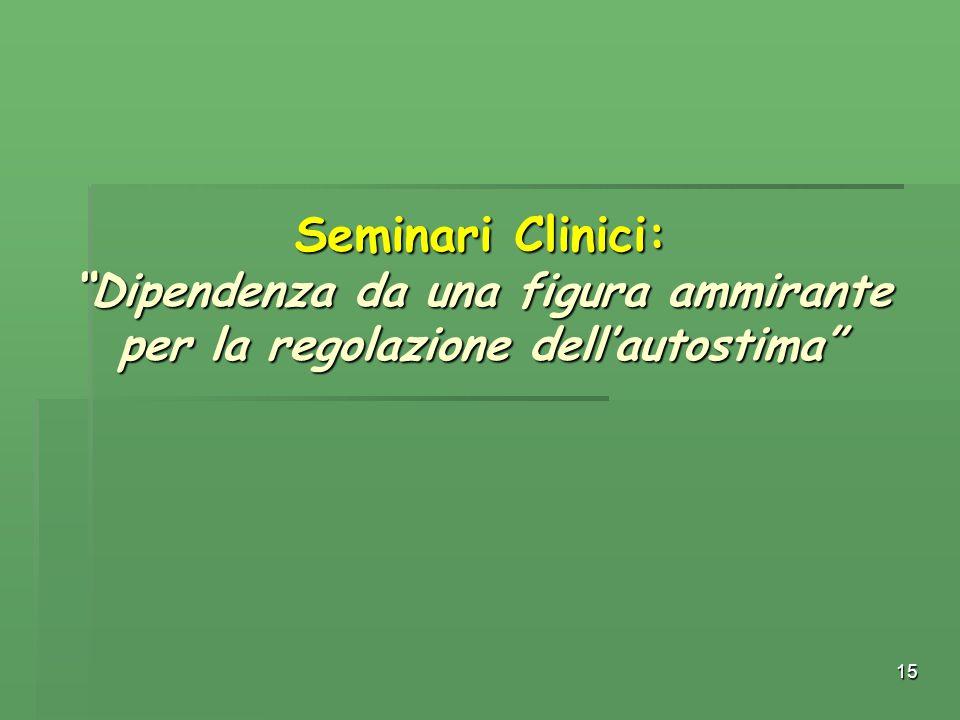 """15 Seminari Clinici: """"Dipendenza da una figura ammirante per la regolazione dell'autostima"""""""