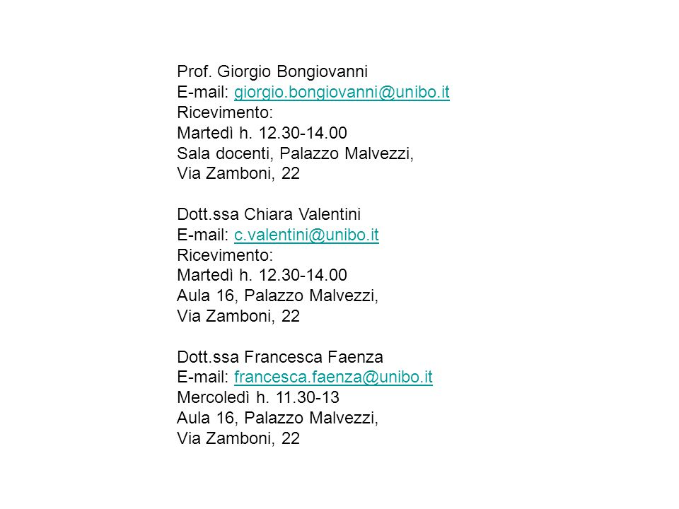 Prof. Giorgio Bongiovanni E-mail: giorgio.bongiovanni@unibo.itgiorgio.bongiovanni@unibo.it Ricevimento: Martedì h. 12.30-14.00 Sala docenti, Palazzo M