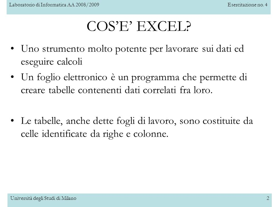 Laboratorio di Informatica AA 2008/2009Esercitazione no. 4 Università degli Studi di Milano3
