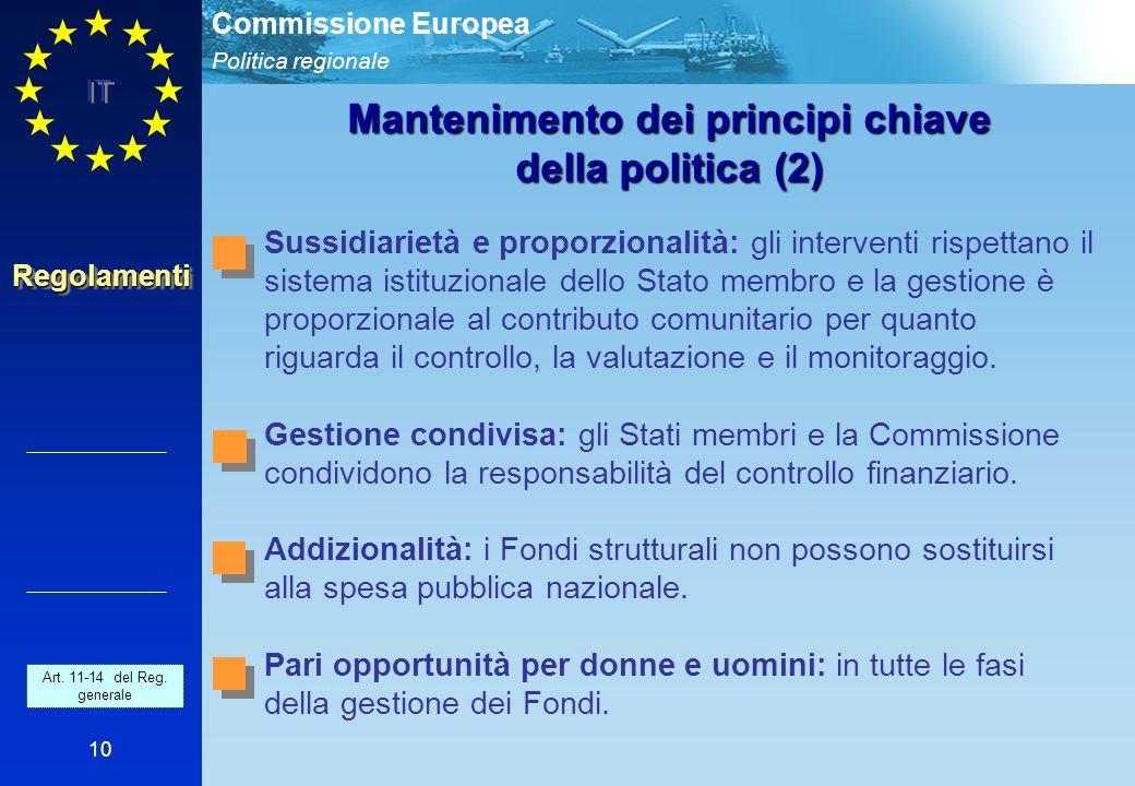 Politica regionale Commissione Europea IT 10 RegolamentiRegolamenti Mantenimento dei principi chiave della politica (2) Sussidiarietà e proporzionalit