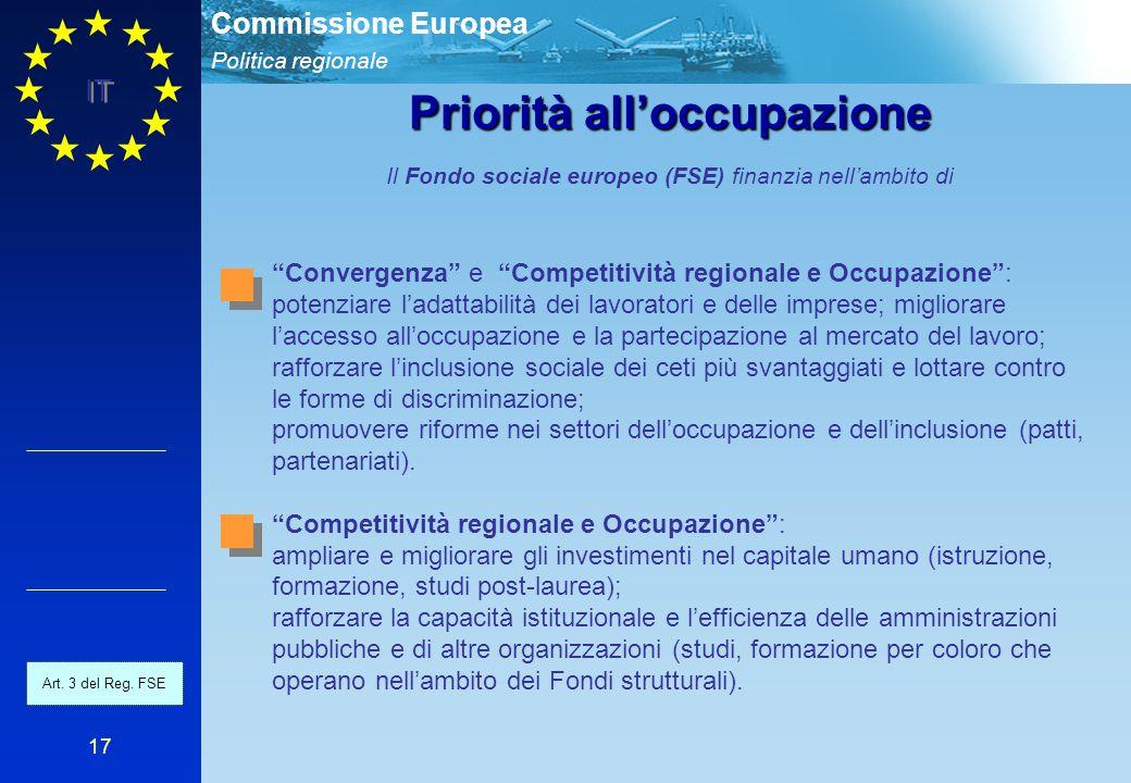 """Politica regionale Commissione Europea IT 17 Priorità all'occupazione Il Fondo sociale europeo (FSE) finanzia nell'ambito di """"Convergenza"""" e """"Competit"""