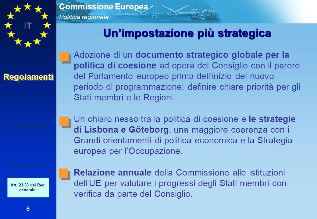 Politica regionale Commissione Europea IT 6 Un'impostazione più strategica Adozione di un documento strategico globale per la politica di coesione ad