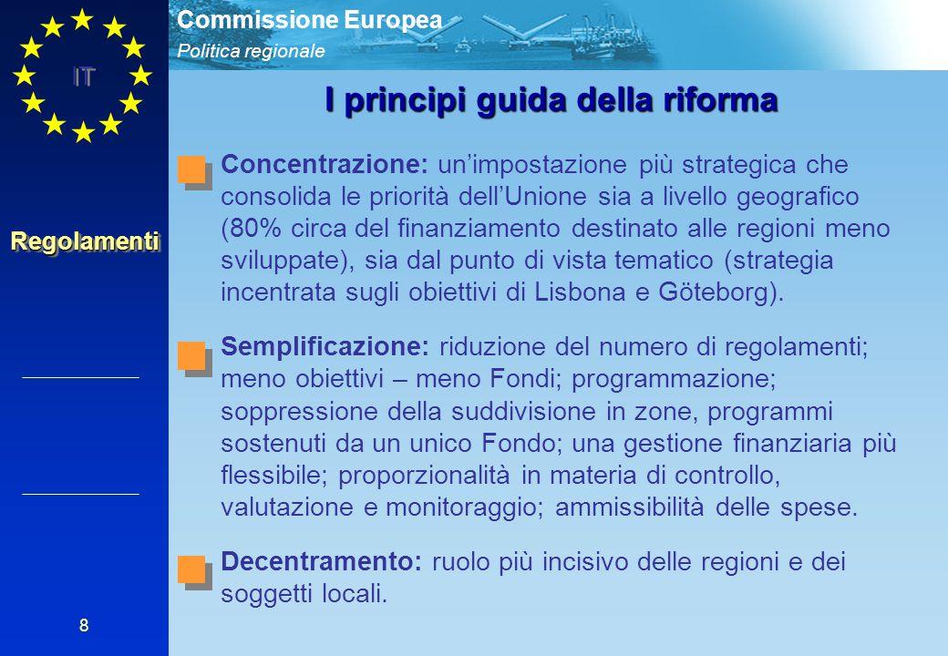 Politica regionale Commissione Europea IT 8 Concentrazione: un'impostazione più strategica che consolida le priorità dell'Unione sia a livello geograf