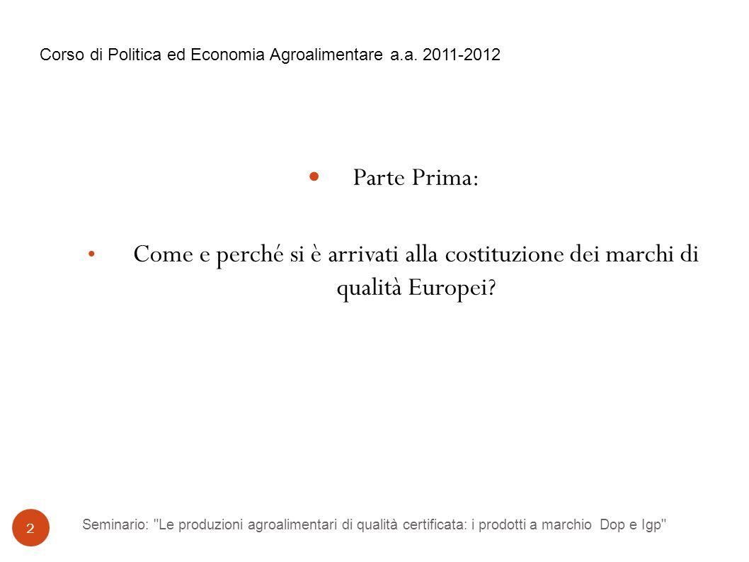 Seminario: Le produzioni agroalimentari di qualità certificata: i prodotti a marchio Dop e Igp 23 Parte Terza: Focus sul Dop e Igp in Emilia-Romagna Corso di Politica ed Economia Agroalimentare a.a.