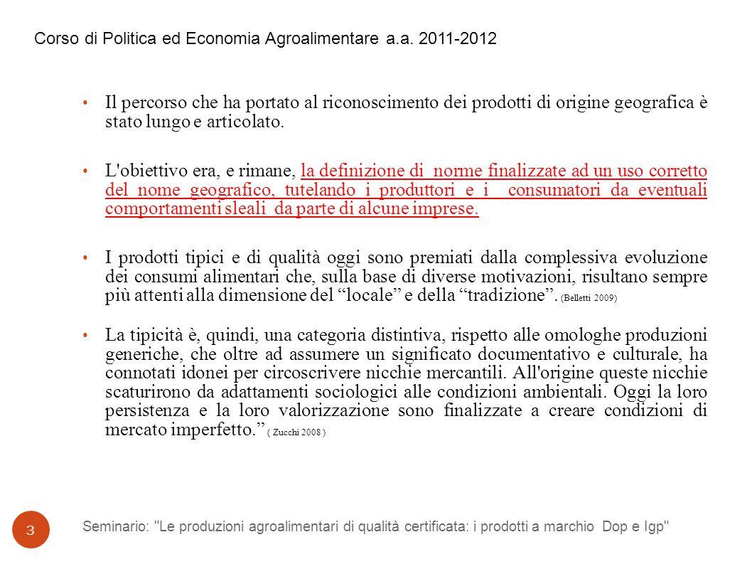 Seminario: Le produzioni agroalimentari di qualità certificata: i prodotti a marchio Dop e Igp 24 Corso di Politica ed Economia Agroalimentare a.a.