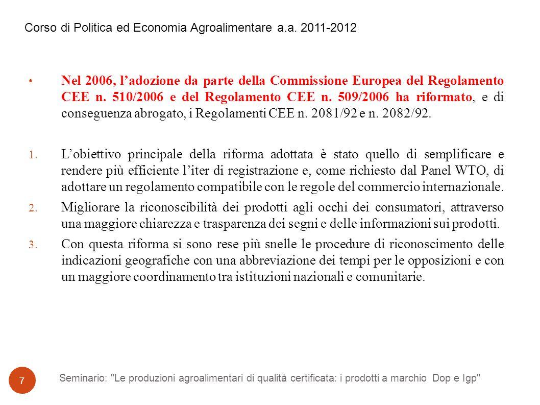 Seminario: Le produzioni agroalimentari di qualità certificata: i prodotti a marchio Dop e Igp 18 Le prime venti Dop e Igp per produzione certificata nel triennio 2006-2008 (in tonnellate) Corso di Politica ed Economia Agroalimentare a.a.